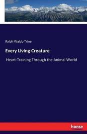 Every Living Creature by Ralph Waldo Trine image