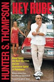 Hey Rube by Hunter S Thompson