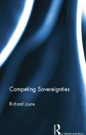 Competing Sovereignties by Richard Joyce