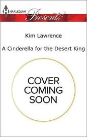 A Cinderella for the Desert King by Kim Lawrence