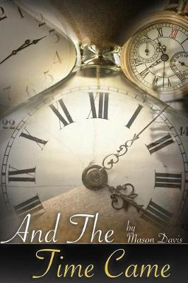 And the Time Came by Mason Davis