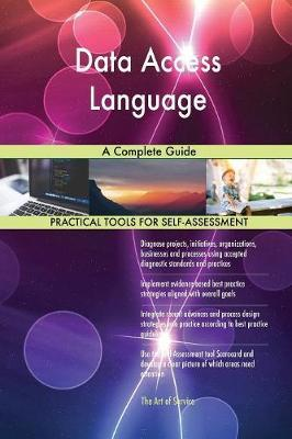 Data Access Language a Complete Guide by Gerardus Blokdyk