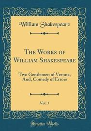 The Works of William Shakespeare, Vol. 3 by William Shakespeare image
