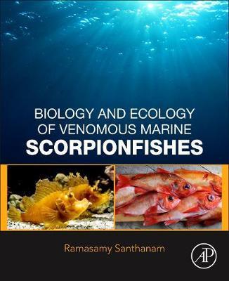 Biology and Ecology of Venomous Marine Scorpionfishes by Ramsamy Santhanam image