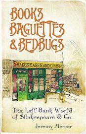 Books, Baguettes and Bedbugs by Jeremy Mercer image