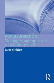 Popular Fiction by Ken Gelder image