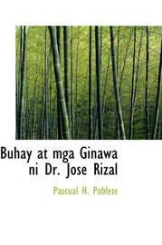 Buhay at MGA Ginawa Ni Dr. Jose Rizal by Pascual H. Poblete image