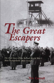 The Great Escapers: The Full Story of the Second World War's Most Remarkable Mass Escape by Tim Carroll image