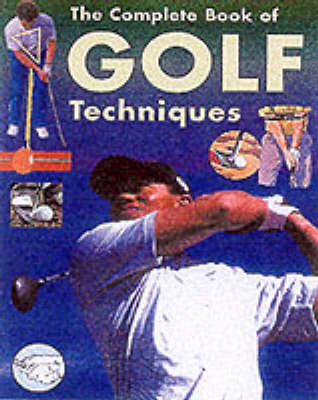 The Complete Encyclopedia of Golf Techniques by Steve Foston image