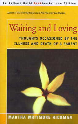 Waiting and Loving: Thoughts Occasioned by the Illness and Death of a Parent by Martha Whitmore Hickman image