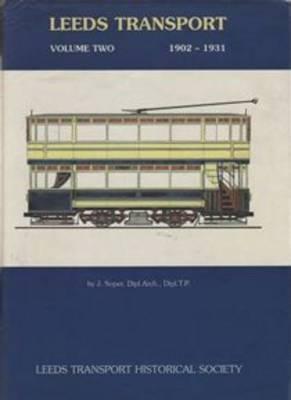 Leeds Transport: v. 2 by J. Soper
