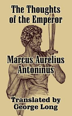 The Thoughts of Marcus Aurelius Antoninus by Aurelius Marcus image