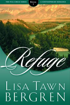 Refuge by Lisa Tawn Bergren