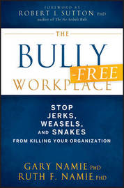 The Bully-Free Workplace by Gary Namie