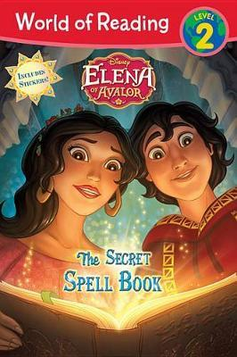 Elena of Avalor the Secret Spell Book by Disney Book Group