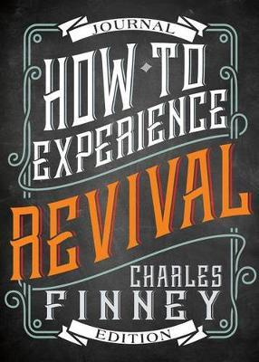 How to Experience Revival by Charles G Finney