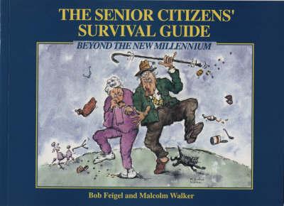 The Senior Citizen's Survival Guide by Bob Feigel