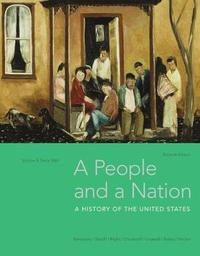 A People and a Nation, Volume II: Since 1865 by David W Blight