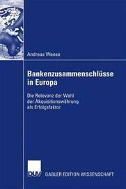 Bankenzusammenschlusse in Europa by Andreas Weese
