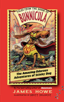 The Amazing Odorous Adventures of Stinky Dog by James Howe image
