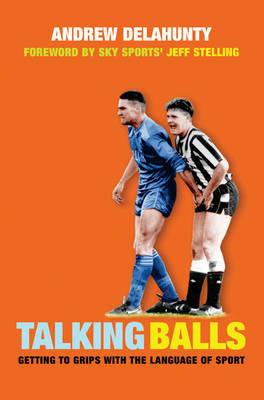 Talking Balls by Andrew Delahunty