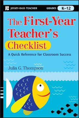 The First-Year Teacher's Checklist by Julia G. Thompson