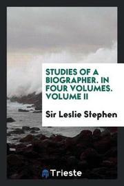 Studies of a Biographer. in Four Volumes. Volume II by Sir Leslie Stephen image