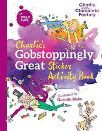Charlie's Gobstoppingly Great Sticker Activity Book by Roald Dahl image
