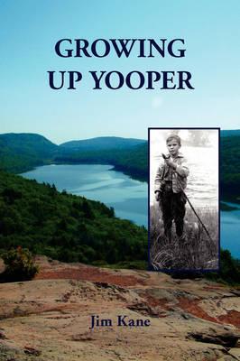 Growing Up Yooper by Jim Kane image