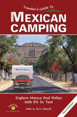 Traveler's Guide to Mexican Camping: Explore Mexico and Belize with RV or Tent by Mike Church