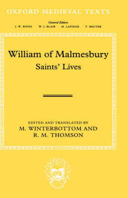 William of Malmesbury: Saints' Lives by William of Malmesbury