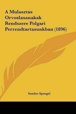 A Mulasztas Orvoslasanakak Rendszere Polgari Perrendtartasunkban (1896) by Sandor Spengel