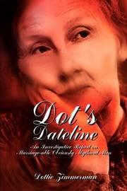 Dot's Dateline by Dottie Zimmerman