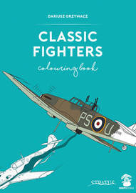 Classic Fighters Colouring Book by Dariusz Grzywacz