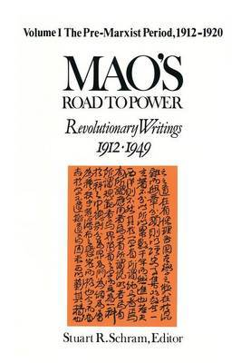 Mao's Road to Power: Revolutionary Writings, 1912-49: v. 1: Pre-Marxist Period, 1912-20 by Zedong Mao image