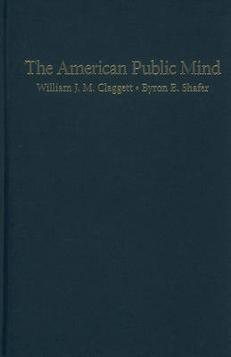 The American Public Mind by William J.M. Claggett image