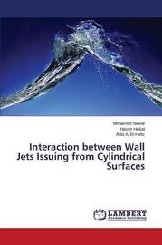 Interaction Between Wall Jets Issuing from Cylindrical Surfaces by Nawar Mohamed