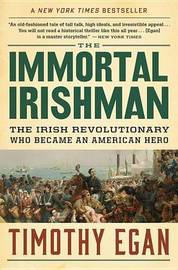 The Immortal Irishman by Timothy Egan image