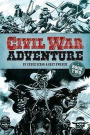 Civil War Adventure: Book Two by Chuck Dixon