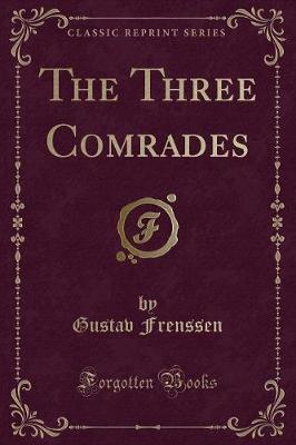 The Three Comrades (Classic Reprint) by Gustav Frenssen image