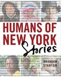 Humans of New York: Stories by Brandon Stanton