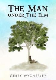 The Man Under the Elm by Gerry Wycherley image
