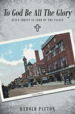 Jesus Christ Is Lord of the Valley by Harold Patton