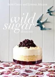 Wild Sugar Desserts by Skye Craig