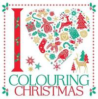 I Heart Colouring Christmas by Lizzie Preston