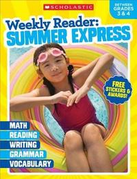 Weekly Reader: Summer Express (Between Grades 3 & 4) Workbook by Scholastic Teaching Resources
