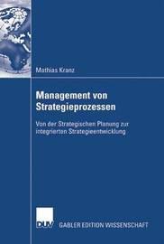 Management Von Strategieprozessen by Mathias Kranz