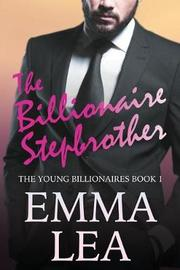The Billionaire Stepbrother by Emma Lea image