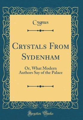 Crystals from Sydenham by Cygnus Cygnus