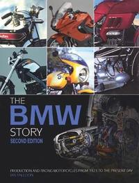 The BMW Motorcycle Story - second edition by Ian Falloon